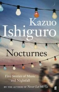 Nocturnes by Kazuo Ishiguro.
